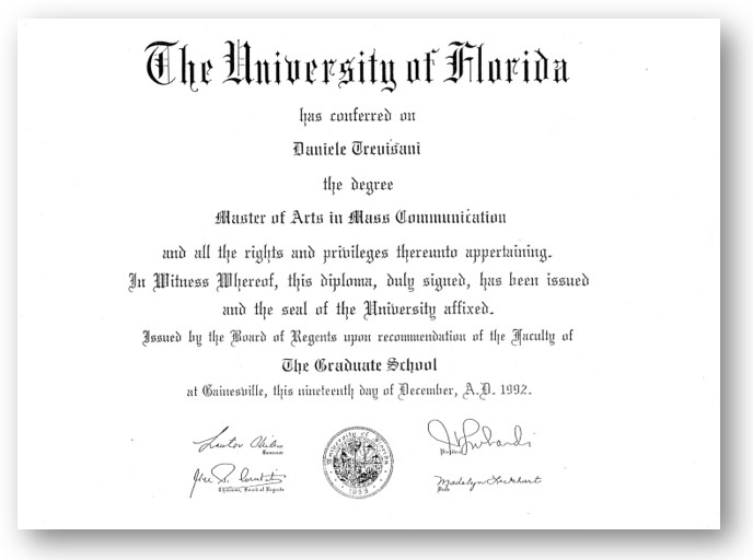 DIPLOMA DI MASTER BIENNALE IN COMMUNICATION ALLA UNIVERSITY OF FLORIDA, COLLEGE OF JOURNALISM AND COMMUNICATION (USA) OTTENUTO CON LODE