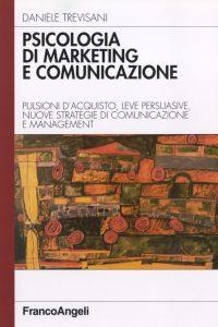 Psicologia del Marketing e della Comunicazione - il libro di riferimento in Italia