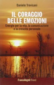 emozioni e crescita personale libri il coraggio delle emozioni