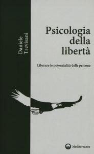 libertà di essere se stessi crescita personale libri psicologia della libertà liberare le potenzialità delle persone