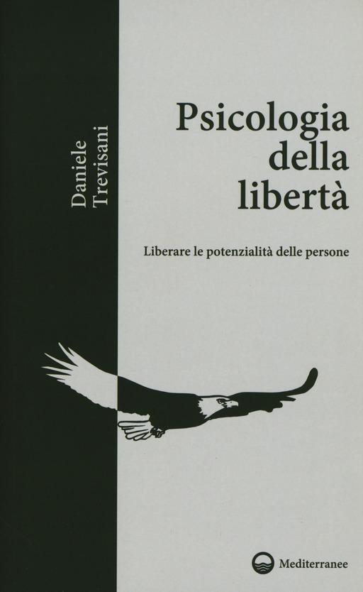 crescita personale libri psicologia della libertà liberare le potenzialità delle persone