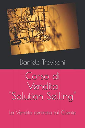 corso vendita efficace libri vendita business to business libro Solution Selling di Daniele Trevisani