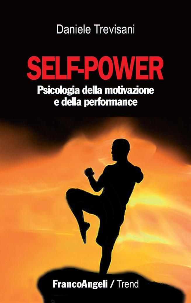 self power psicologia della motivazione e della performancee
