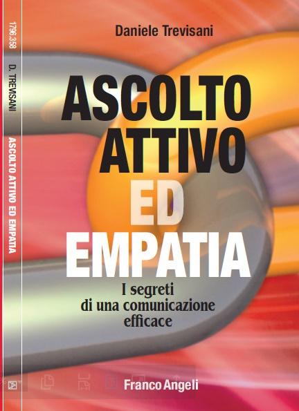 Empatia libro: Ascolto Attivo ed Empatia. I segreti di una comunicazione efficace, di Daniele Trevisani