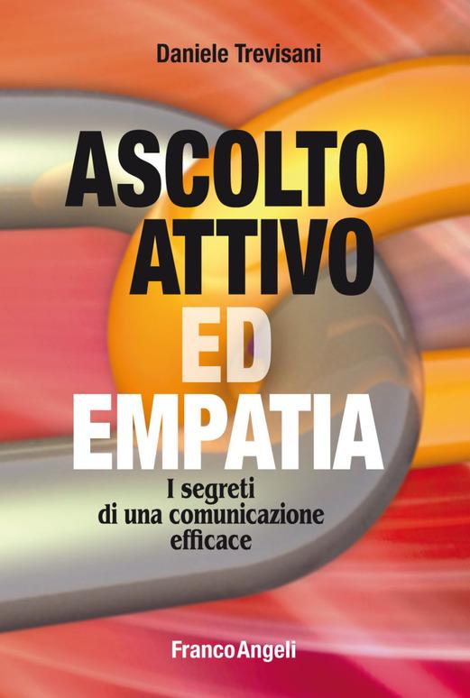 Ascolto attivo ed empatia: I segreti di una comunicazione efficace