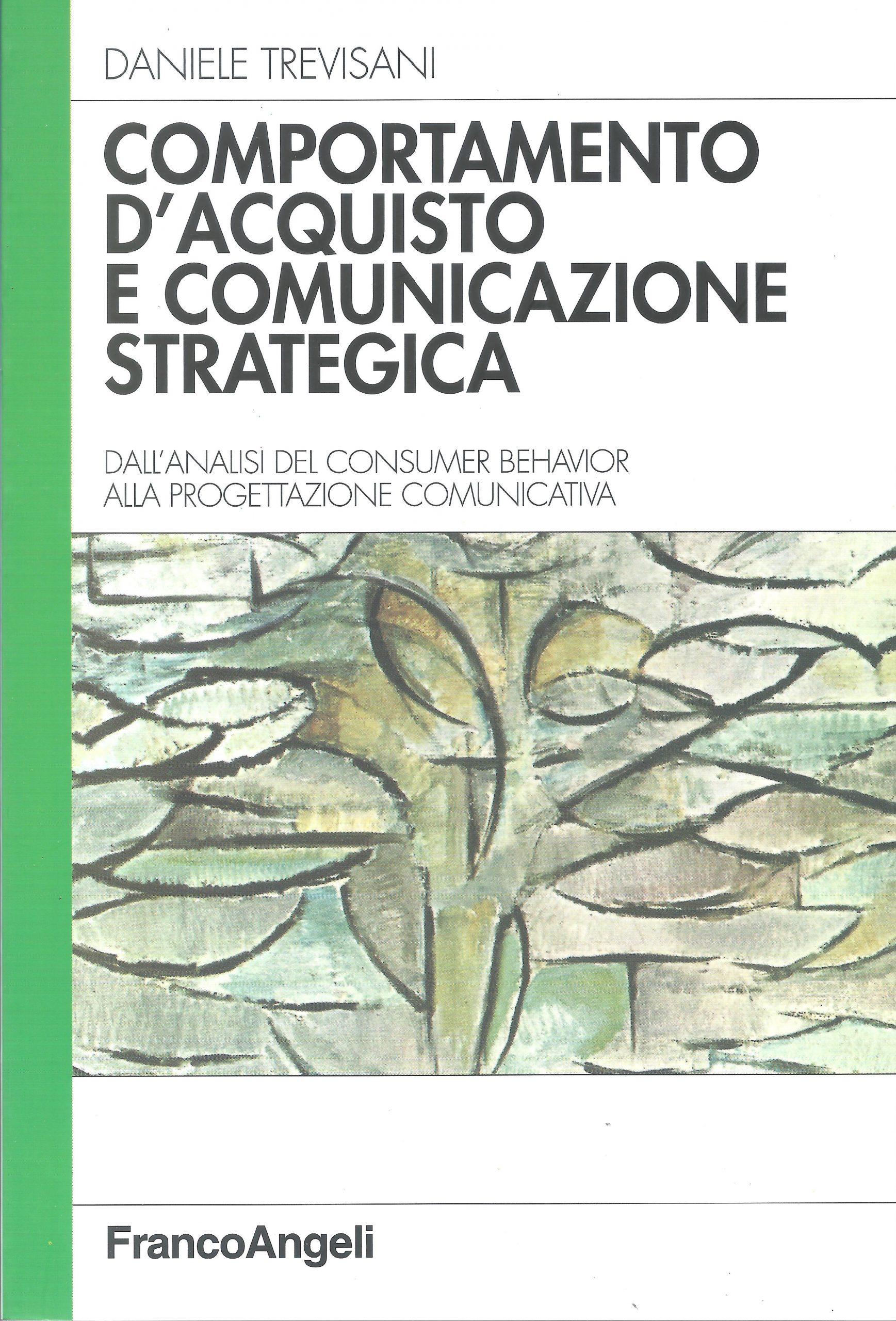 Comportamento d'acquisto e comunicazione strategica libro di Daniele Trevisani